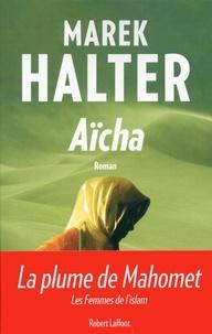 Marek Halter - Les femmes de l'islam Tome 3 : Aïcha.