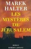 Marek Halter - Les mystères de Jérusalem.