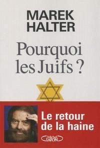 Marek Halter - Pourquoi les Juifs ?.