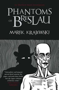 Marek Krajewski et Danusia Stok - Phantoms of Breslau - An Eberhard Mock Investigation.