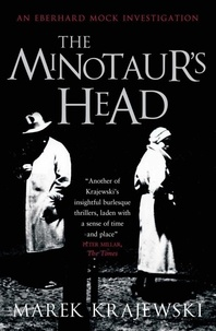 Marek Krajewski et Danusia Stok - The Minotaur's Head - An Eberhard Mock Investigation.