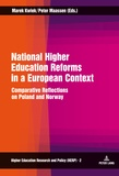 Marek Kwiek et Peter Maassen - National Higher Education Reforms in a European Context - Comparative Reflections on Poland and Norway.
