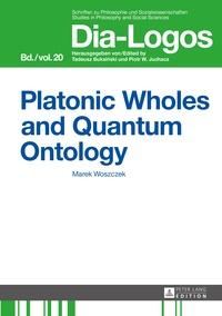 Marek Woszczek - Platonic Wholes and Quantum Ontology - Translated by Katarzyna Kretkowska.