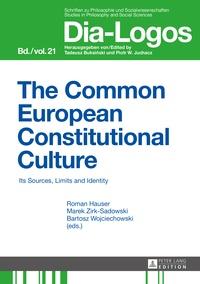 Marek Zirk-sadowski et Bartosz Wojciechowski - The Common European Constitutional Culture - Its Sources, Limits and Identity.