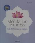 Maren Schneider - Méditation express - Guide d'initiation pour les impatients. 1 CD audio