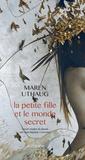 Maren Uthaug - La petite fille et le monde secret.