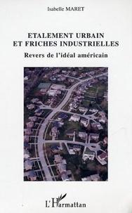 Maret - Etalement urbain et friches industrielles : revers de l'idéal américain.