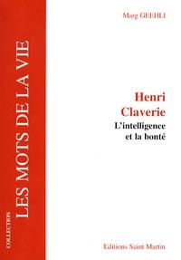 Marg Geehli - Henri Claverie - L'intelligence et la bonté.