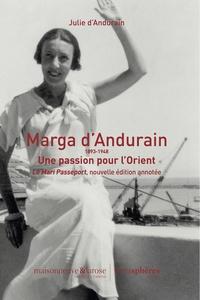 Marga d' Andurain et Julie d' Andurain - Le mari passeport - Marga d'Andurain (1893-1948) Une passion pour l'Orient.