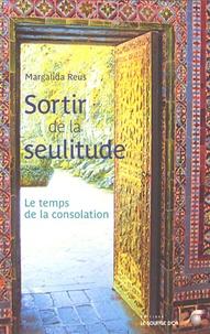 Margalida Reus - Sortir de la seulitude - Le temp de la consolation.