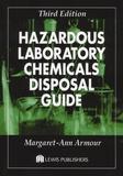 Margaret-Ann Armour - Hazardous Laboratory Chemicals Disposal Guide.