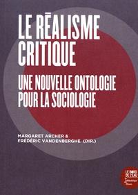 Margaret Archer et Frédéric Vandenberghe - Le réalisme critique - Une nouvelle ontologie pour la sociologie.