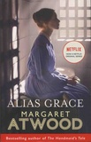 Margaret Atwood - Alias Grace.