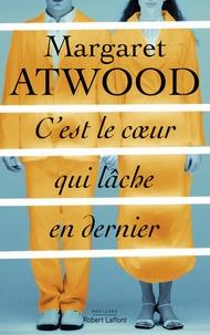 Téléchargement gratuit de livres pour ipod C'est le coeur qui lâche en dernier par Margaret Atwood in French