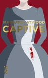 Margaret Atwood - Captive.
