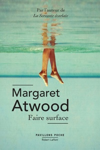 Margaret Atwood - Faire surface.