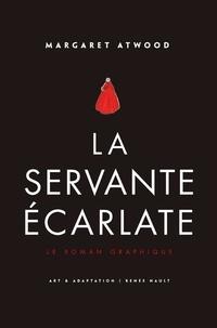 Margaret Atwood et Renée Nault - La Servante écarlate - Le roman graphique.