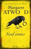 Margaret Atwood - Neuf contes.