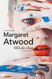 Margaret Atwood - Oeil-de-chat.