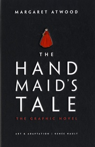 Margaret Atwood et Renée Nault - The Handmaid's Tale - The Graphic Novel.