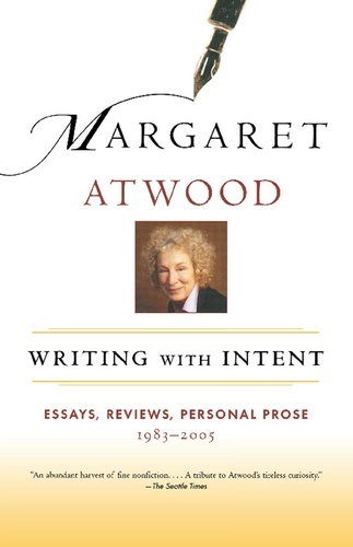 Writing with Intent. Essays, Reviews, Personal Prose: 1983-2005