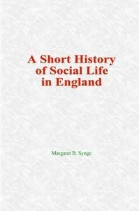 Margaret B. Synge - A Short History of  Social Life in England.