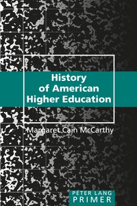 Margaret cain Mccarthy - History of American Higher Education.