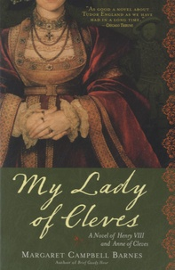 Margaret Campbell Barnes - My Lady of Cleves.