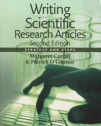 Margaret Cargill et Patrick O'Connor - Writing Scientific Research Articles - Strategy and Steps.