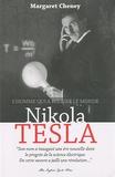 Margaret Cheney - Nikola Tesla - L'homme qui a éclairé le monde.