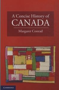 Margaret Conrad - A Concise History of Canada.