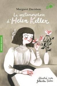 Margaret Davidson - La métamorphose d'Helen Keller.