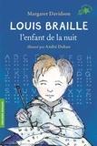 Margaret Davidson - Louis Braille, l'enfant de la nuit.