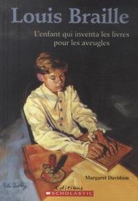 Margaret Davidson - Louis Braille - L'enfant qui inventa les livres pour les aveugles.