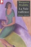 Margaret Drabble - La Voie radieuse.