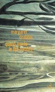 Margaret Drabble - Quand monte le flot sombre.