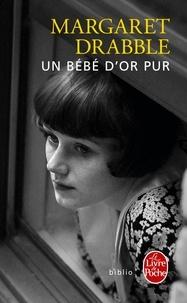 Margaret Drabble - Un bébé d'or pur.