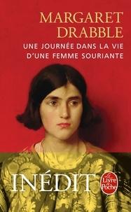 Margaret Drabble - Une journée dans la vie d'une femme souriante.