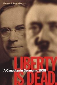 Margaret E. Derry et Franklin Wellington Wegenast - Liberty Is Dead - A Canadian in Germany, 1938.