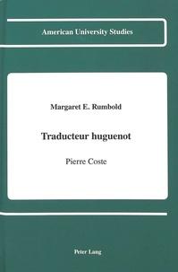 Margaret e. Rumbold - Traducteur huguenot - Pierre Coste.