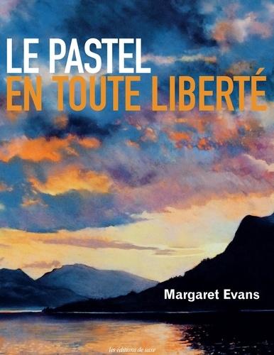 Margaret Evans - Le pastel en toute liberté.