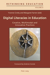 Margaret Farren et Yvonne Crotty - Digital Literacies in Education - Creative, Multimodal and Innovative Practices.