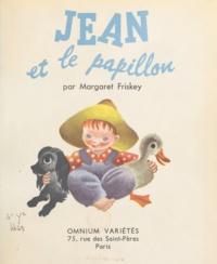 Margaret Friskey et Catherine Evans - Jean et le papillon.