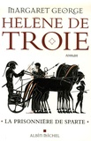 Margaret George - Hélène de Troie Tome 1 : La prisonnière de Sparte.
