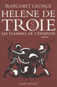 Margaret George - Hélène de Troie Tome 2 : Les flammes de l'éternité.
