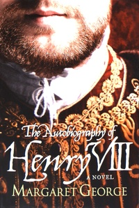 Margaret George - The Autobiography of Henry VIII.