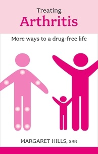 Margaret Hills - Treating Arthritis - The Drug Free Way.