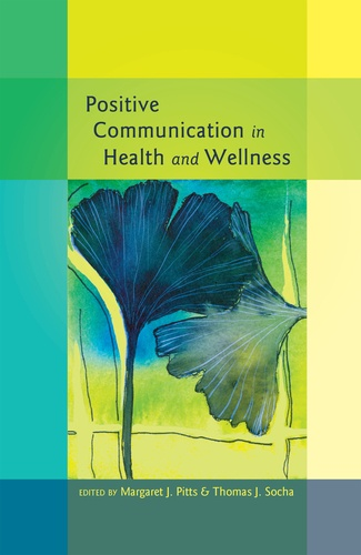 Margaret j. Pitts et Thomas Socha - Positive Communication in Health and Wellness.