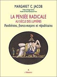 Margaret Jacob - Pensée radicale au siècle des Lumières.
