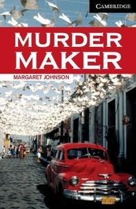 Margaret Johnson - Murder Maker.